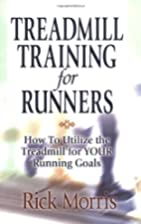 Treadmill Training for Runners by Rick…