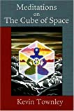 Townley, Kevin: Meditations on the Cube of Space