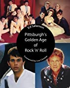 Pittsburgh's Golden Age of Rock 'n' Roll by…