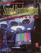 Professional Sound Reinforcement Techniques:…