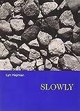 Hejinian, Lyn: Slowly