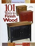 Stauffer, Jeanne: 101 Ways to Finish Wood