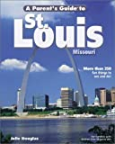 Douglas, Julie: A Paren'ts Guide to St. Louis