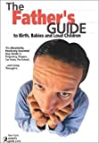 Hoehn, Jim: The Fathers&#39; Guide : to Birth, Babies and Loud Children