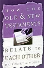 How the Old & New Testaments Relate to Each…