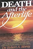Morey, Robert A.: Death And The Afterlife