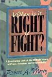 Morey, Robert A.: When Is It Right To Fight