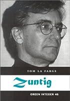 Zuntig by Tom LaFarge