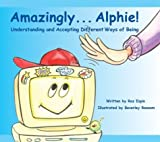 Espin, Roz: Amazingly... Alphie!: Understanding and Accepting Different Ways of Being