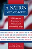 Pierson, Frank: A Nation Lost and Found: 1936 Remembered by Ordinary and Extraordinary People