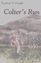 Colter's Run by Stephen T. Gough