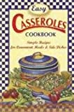 Jones, Barbara C.: Easy Casseroles Cookbook: Simple Recipes for Convenient Meals & Sides
