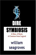 Dire Symbiosis by William Seagroves