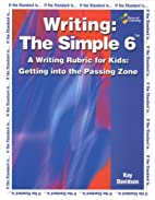 Writing: The Simple 6, A Writing Rubric for…
