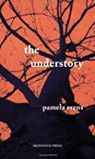 The Understory by Pamela Erens