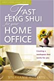 Stephanie Roberts: Fast Feng Shui for Your Home Office: Creating a Workspace That Works for You