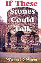 If These Stones Could Talk: Relics of New…