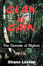 Clan of Cain: The Genesis of Bigfoot by…