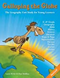 Pettit, Loree: Galloping the Globe: Geography Unit Study for Young Learners