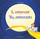 Yo, astronauta /I, Astronaut by Maria…