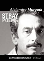 Stray Poems: San Francisco Poet Laureate…