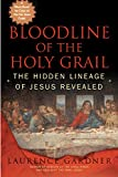 Gardner, Laurence: Bloodline of the Holy Grail: The Hidden Lineage of Jesus Revealed