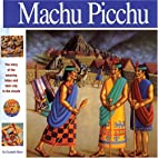 Machu Picchu: The Story of the Amazing Inkas…