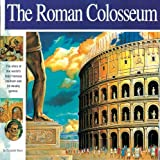 Mann, Elizabeth: The Roman Colosseum: A Wonders of the World Book