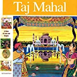Mann, Elizabeth: Taj Mahal: A Story of Love and Empire (Wonders of the World Book)