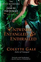 Entwined, Entangled, & Enthralled by Colette…