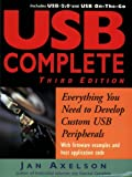 Jan Axelson: USB Complete: Everything You Need to Develop Custom USB Peripherals (Complete Guides series)