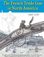 The French Trade Gun in North America…