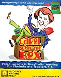 Glynn, Carol: Caro Out of the Box: Video Lessons in Kinesthetic Learning for Students and Teachers K-6