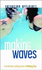 Making Waves #1 by Katherine Applegate