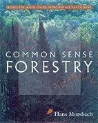 Common Sense Forestry (Books for Wiser…