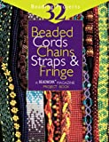 Campbell, Jean: Beaded Cords, Chains, Straps, & Fringe: A Beadwork Magazine Project Book