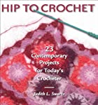 Hip to Crochet by Judith L. Swartz