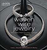 Chandler, Linda L.: Woven Wire Jewelry: Contemporary Designs and Creative Techniques  Including PMC Techniques