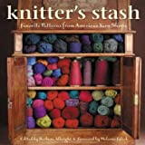 Albright, Barbara: Knitters Stash: Favorite Patterns from Americas Yarn Shops