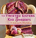 The Twisted Sisters Knit Sweaters: A…