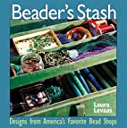 Beader's Stash: Designs from America's…