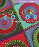 Haigh, Janet: Color On Color: Elegant Designs To Stitch