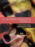 The Surface Designer's Handbook: Dyeing,…