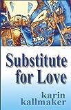Kallmaker, Karin: Substitute for Love