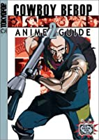 Cowboy Bebop Complete Anime Guide Volume 2…