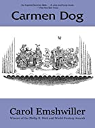 Carmen Dog by Carol Emshwiller