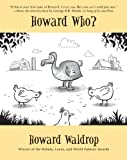 Waldrop, Howard: Howard Who?