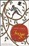 Marks, Laurie J.: Fire Logic: An Elemental Logic Novel