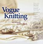 Vogue Knitting: The Ultimate Knitting Book…