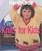 Family Circle Easy Knits for Kids: 50 Knit…
